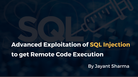 Advanced Exploitation of SQL Injection to get Remote Code
